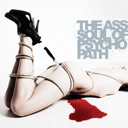 Psycho-Path - The Ass-Soul Of Psycho-Path